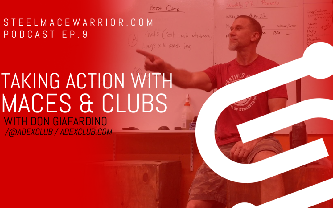 TAKING ACTION WITH MACES AND CLUBS WITH DON GIAFARDINO