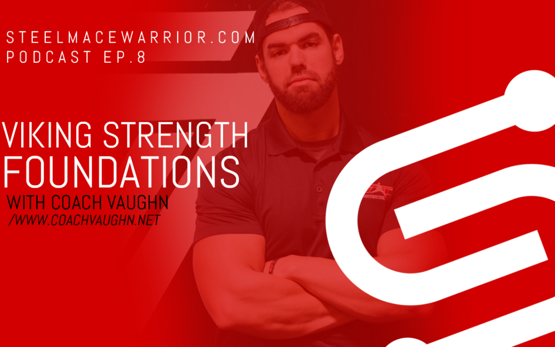 EP #8 – Viking Strength Foundations with Coach Vaughn
