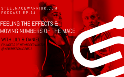 EP #14 – Feeling the Effects and Moving Numbers of the Mace with NewBreed MaceBell