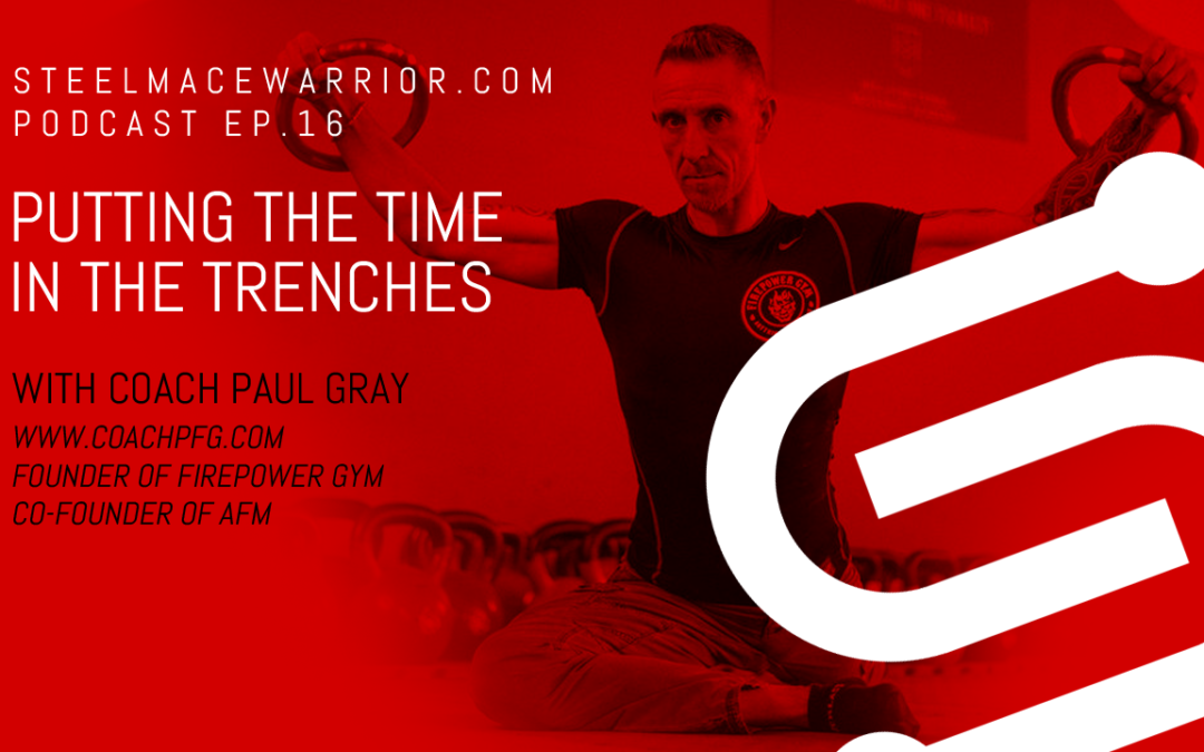 EP #16 – Putting the time in the trenches