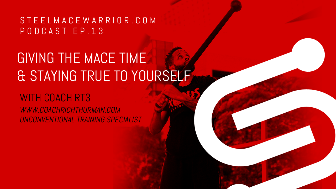 EP #13 – GIVING THE MACE TIME & STAYING TRUE TO YOURSELF WITH COACH RT3