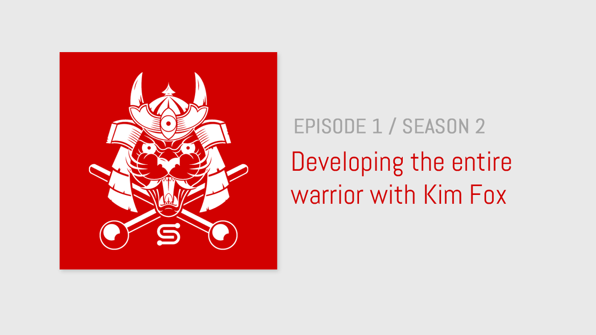 Developing the entire warrior with Kim Fox