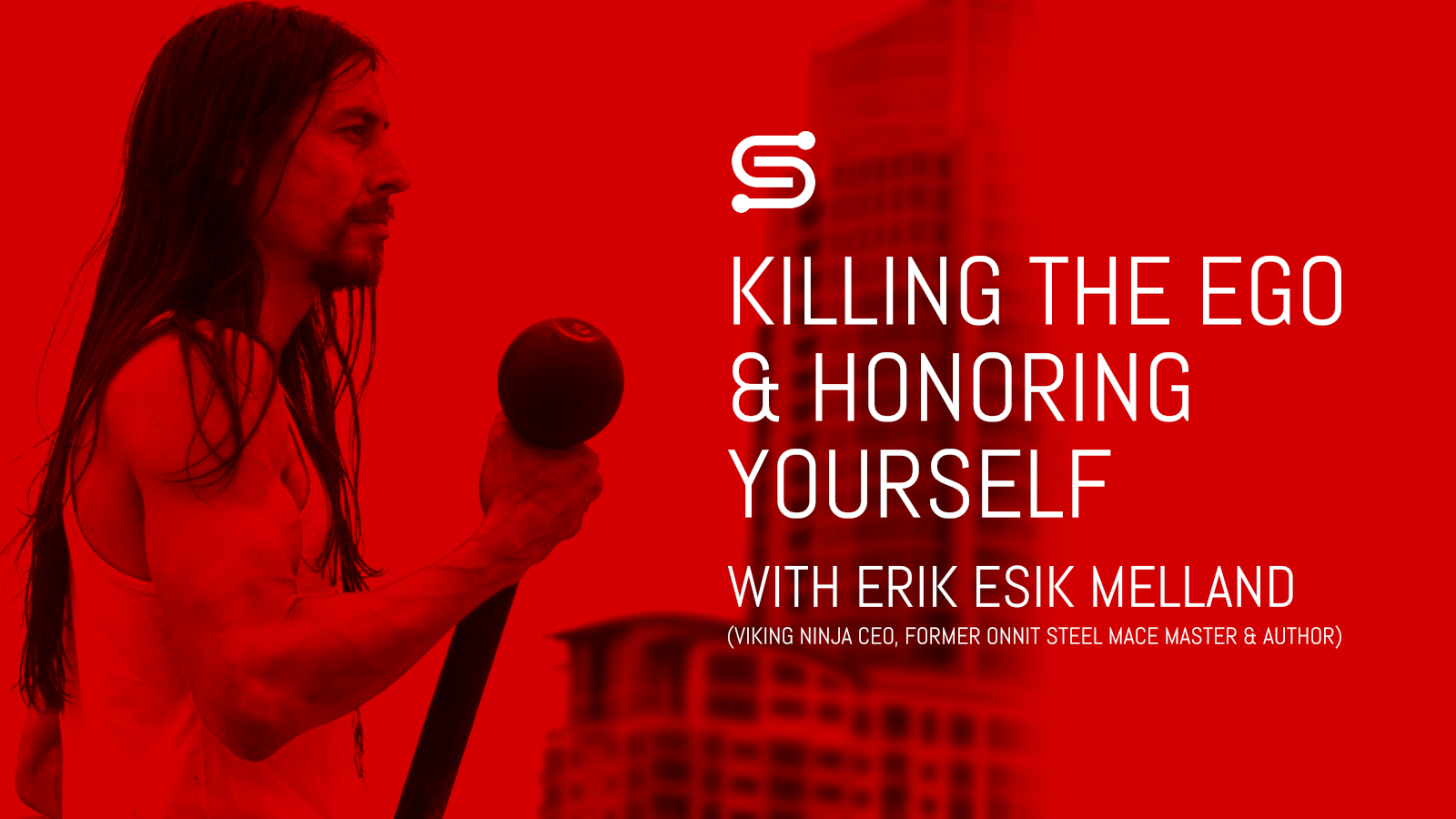 Killing the ego & honoring yourself with Erik Esik Melland