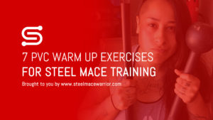 Steel Mace PVC Warm Ups
