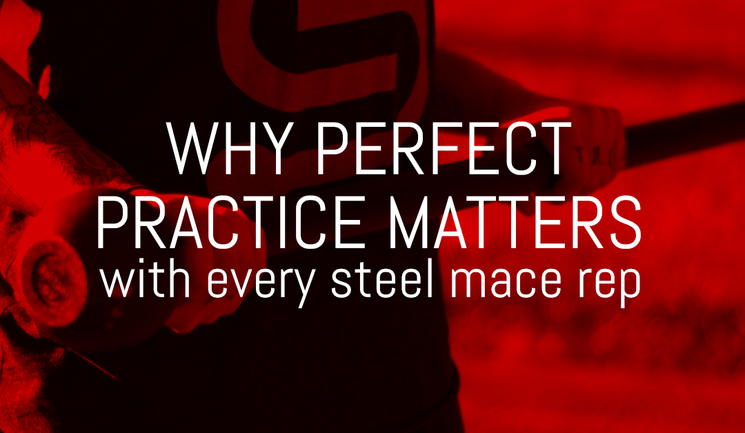 Why Perfect Steel Mace Practice Matters