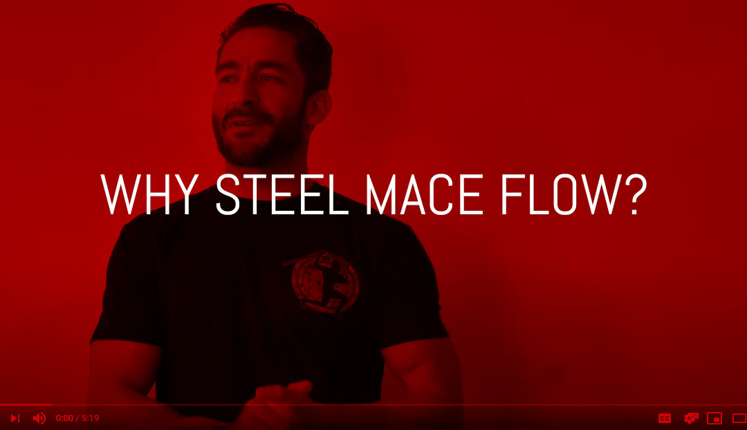 Why Steel Mace Flow? Video by Leo Savage
