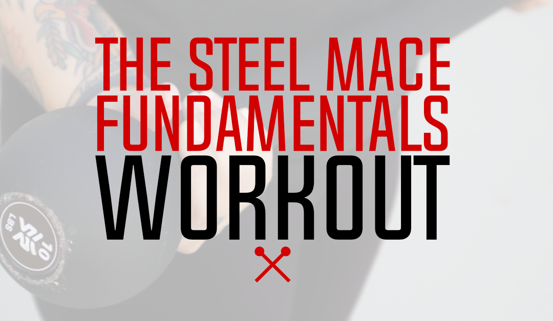 The Steel Mace Fundamentals Workout (For Beginners)